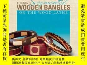 二手書博民逛書店Turning罕見Segmented Wooden Bangle