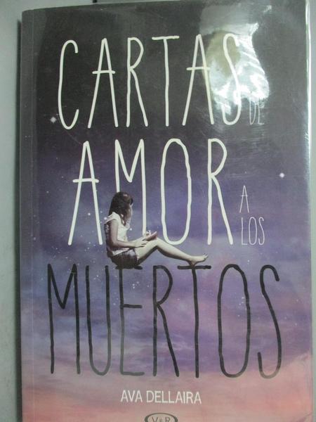 【書寶二手書T2/原文小說_LCN】Cartas de amor a los muertos_Ava Dellaira