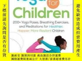 二手書博民逛書店英文原版罕見兒童瑜伽 Yoga for Children: 200+ Yoga Poses, Breathing