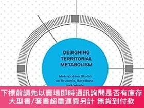 二手書博民逛書店Designing罕見Territorial Metabolism: Metropolitan Studio on