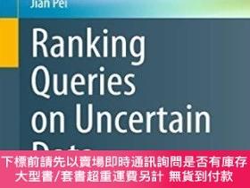 二手書博民逛書店Ranking罕見Queries on Uncertain Data對不確定數據的排名查詢,英文原版Y4499