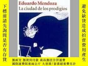 二手書博民逛書店La罕見Ciudad De Los ProdigiosY364682 Eduardo Mendoza Edit
