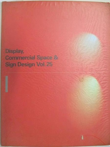 【書寶二手書T5/設計_JDQ】Display, Commerical Space & Sign Design Vol.25