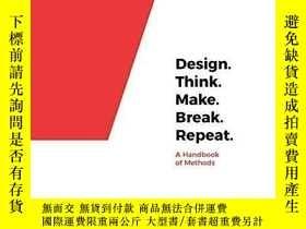 二手書博民逛書店Design.罕見Think. Make. Break. Repeat. A Handbook Of Method