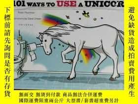 二手書博民逛書店101罕見WAYS TO USE A UNICORN 兒童讀物 英文版Y42402