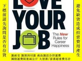 二手書博民逛書店Love罕見Your Job: The New Rules for Career HappinessY4100