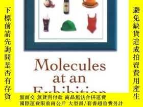 二手書博民逛書店Molecules罕見At An Exhibition: Portraits Of Intriguing Mate