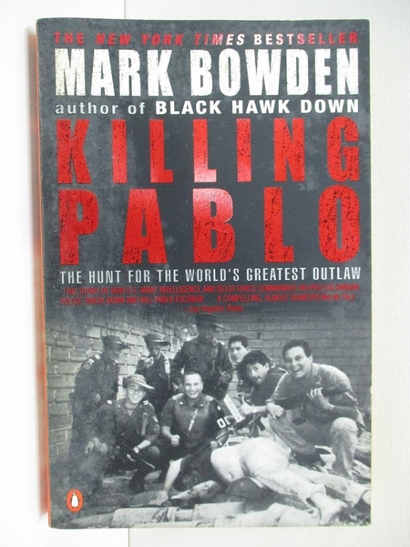 【書寶二手書T9/原文小說_A3F】Killing Pablo: The Hunt for the World's Greatest Outlaw_Bowden, Mark