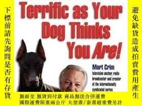 二手書博民逛書店How罕見to BE as Terrific as Your Dog Thinks You Are!-怎樣才能像你