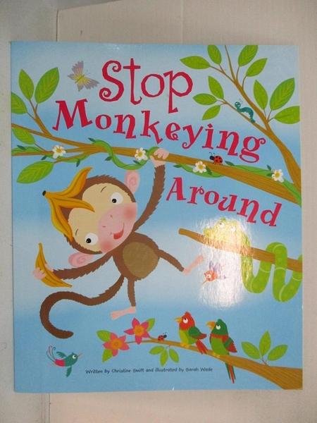 【書寶二手書T5/少年童書_KJ7】Stop Monkeying Around_Christine Swift