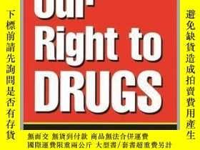 二手書博民逛書店Our罕見Right to Drugs: The Case for a Freemarket-我們的毒品權:自由市