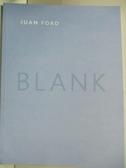 【書寶二手書T1/藝術_D1J】Juan Ford_BLANK
