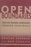 二手書博民逛書店《Open Boundaries: Creating Business Innovation Through Complexity》 R2Y ISBN:0738200050