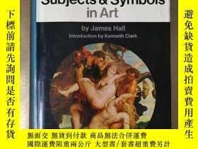 二手書博民逛書店Dictionary罕見of subjects and symbols in art signs and symb