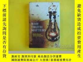 二手書博民逛書店Why罕見Truth Matters-為什麽真相很重要Y436638 Jeremy Stangroom;...