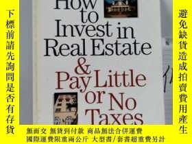 二手書博民逛書店How罕見To Invest In Real Estate And Pay Little Or No Taxes:
