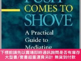 二手書博民逛書店預訂When罕見Push Comes To Shove: A Practical Guide To Mediati