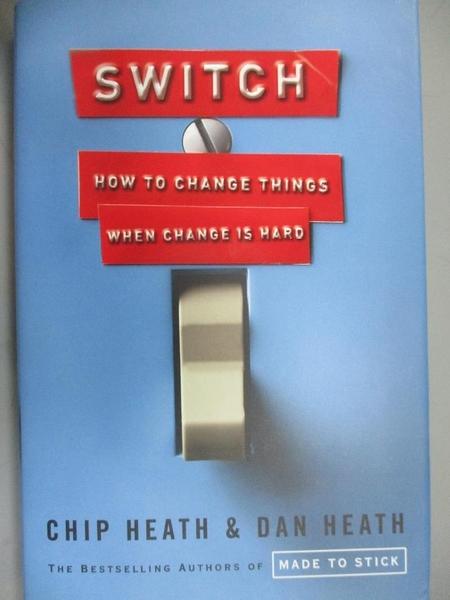 【書寶二手書T1/財經企管_MGB】Switch: How to Change Things When Change Is Hard_Heath, Chip/ Heath, Dan