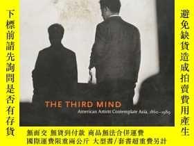 二手書博民逛書店The罕見Third Mind——American Artists Contemplate Asia, 1860-