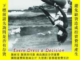 二手書博民逛書店Every罕見Dress A Decision-每件衣服都是決定Y436638 Elizabeth Auste