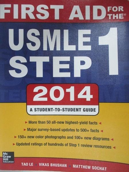 【書寶二手書T2/大學理工醫_KAE】First Aid for the USMLE Step 1 2014 (Int l Ed)_Tao Le, Vikas Bhushan