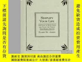二手書博民逛書店Simplify罕見Your Life-簡化你的生活Y436638 Elaine St. James Hype