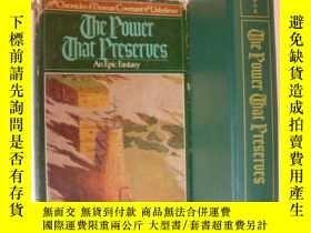 二手書博民逛書店The罕見Power That Preserves 精裝毛邊本+