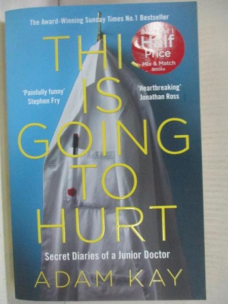 【書寶二手書T1/保健_AYB】This is Going to Hurt: Secret Diaries of a Junior Doctor