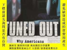 二手書博民逛書店Tuned罕見Out: Why Americans Under