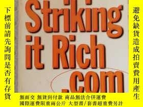 二手書博民逛書店16開英文原版罕見striking it rich.comY28