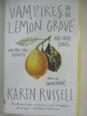 【書寶二手書T1/原文小說_BUI】Vampires in the Lemon Grove: And Other Stories_Russell, Karen