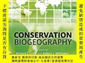 二手書博民逛書店Conservation罕見Biogeography-保護生物地理學Y436638 Richard Ladle