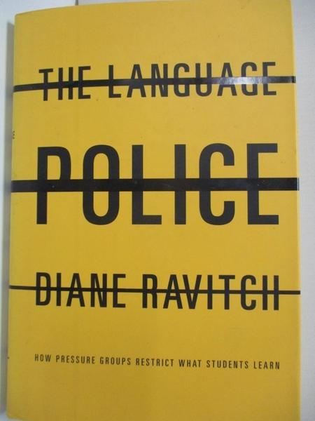 【書寶二手書T2/政治_I5B】The Language Police: How Pressure Groups Restrict What Students Learn_Ravitch, Diane