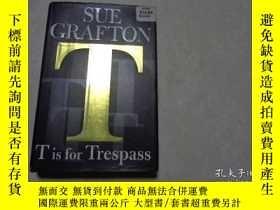 二手書博民逛書店T罕見IS FOR TRESPASS, 2007年英文原版,精裝