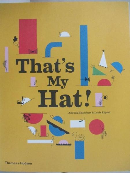 【書寶二手書T4/少年童書_KE7】That's My Hat!_Anouck Boisrobert,Louis Rigaud