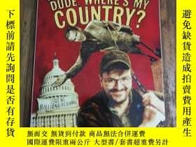 二手書博民逛書店Dude罕見Where is my Country?Y12800