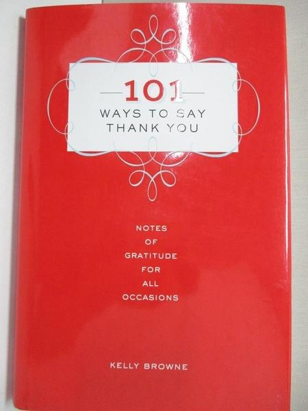 【書寶二手書T1/設計_BJG】101 Ways to Say Thank You: Notes of Gratitude…