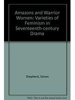二手書《Amazons and Warrior Women: Varieties of Feminism in Seventeenth-century Drama》 R2Y ISBN:0855273534