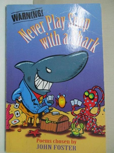 【書寶二手書T1/兒童文學_GE8】Never Play Snap with a Shark_John Foster