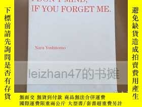 二手書博民逛書店日文原版罕見I DON'T MIND,IF YOU FORGET ME. Nara Yoshitomo 奈良美智