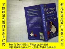 二手書博民逛書店WHY罕見DON T PENGUINS FEET FREEZE(