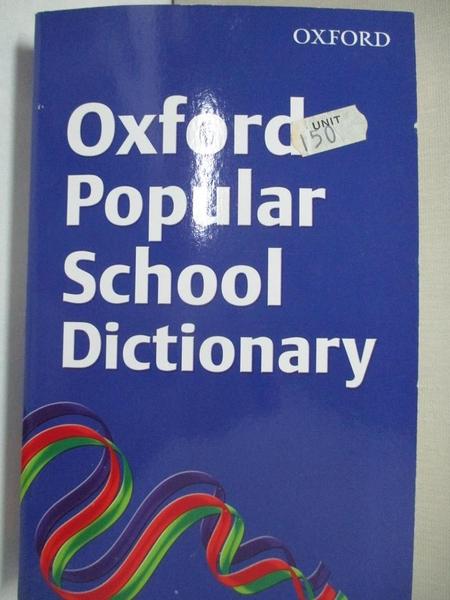 【書寶二手書T1/字典_LAX】Oxford Popular School Dictionary 2008_, OUP