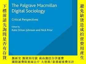 二手書博民逛書店Digital罕見SociologyY256260 Orton-johnson, Kate; Prior, N