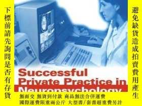 二手書博民逛書店Successful罕見Private Practice In NeuropsychologyY255562