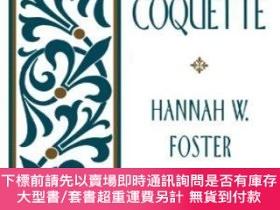二手書博民逛書店The罕見CoquetteY255174 Hannah W. Foster Oxford University