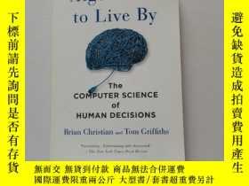 二手書博民逛書店Algorithms罕見to Live By: The Computer Science of Human Dec