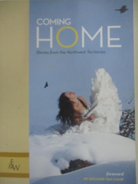 【書寶二手書T8/原文小說_KJB】Coming Home: Stories from the Northwest Territories_Van Camp, Richard (FRW)