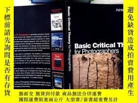 二手書博民逛書店Basic罕見Critical Theory for Photographers 有筆跡Y204315 Ash