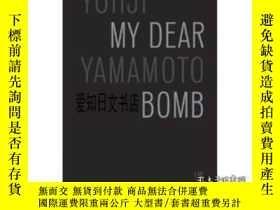 二手書博民逛書店【罕見】Yohji Yamamoto:My Dear Bomb.
