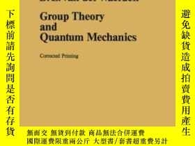 二手書博民逛書店Group罕見Theory And Quantum MechanicsY255562 B. L. Van De